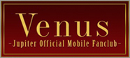 Venus -Jupiter Official Fanclub-